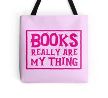 books really are my thing Tote Bag