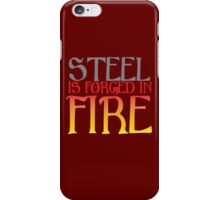 STEEL is forged in FIRE iPhone Case/Skin