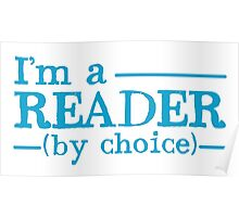 I'm a READER by choice Poster