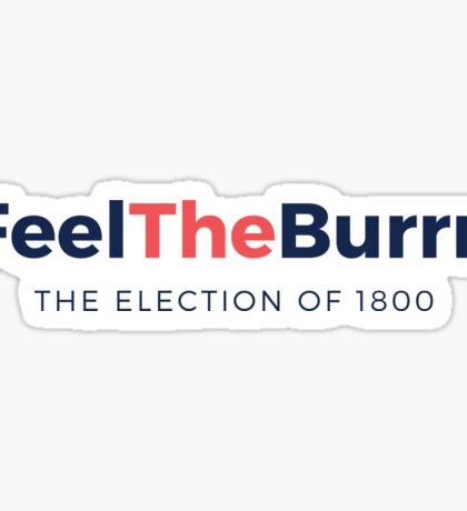 Feel the Burrn - Bernie Sanders Hamilton Parody Sticker