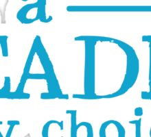 I'm a READER by choice Sticker