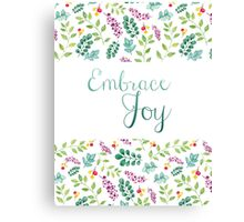 Embrace Joy Floral Canvas Print