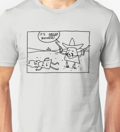 Its Nacho Business Men's Tshirt Unisex T-Shirt