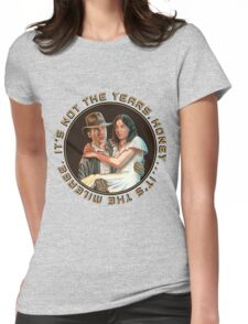 Indiana Jones - It's Not the Years, It's the Mileage. Womens Fitted T-Shirt