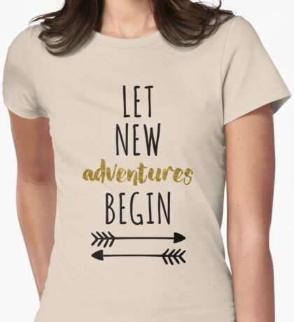 New Adventures Quote Womens Fitted T-Shirt