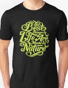 Life Ar Made In Nature Funny Tshirt T-Shirt