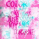 Color Obsession by artsandsoul