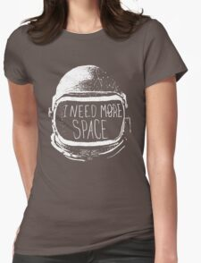 I Need More Space Womens Fitted T-Shirt