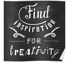 Find inspiration for creativity Poster