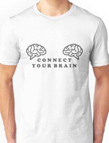 connect your brain Unisex T-Shirt