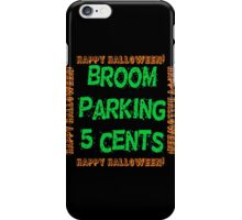 Broom Parking 5 Cents iPhone Case/Skin