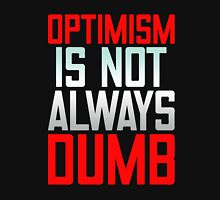Optimis is not always dumb Funny Men's Tshirt Unisex T-Shirt