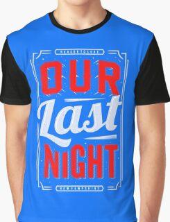 Our last night Funny Tshirt Graphic T-Shirt