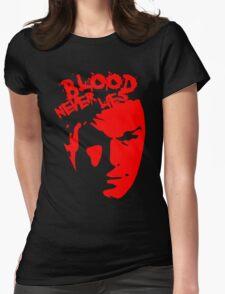 Blood never Lie Dexter Womens Fitted T-Shirt