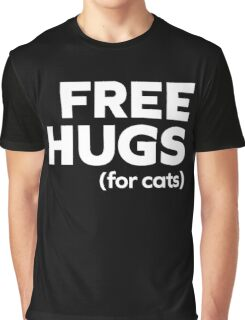 Free Hugs Cats Funny Quote Graphic T-Shirt