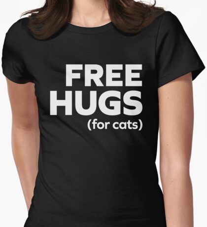 Free Hugs Cats Funny Quote Womens Fitted T-Shirt