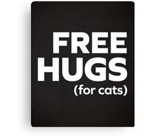 Free Hugs Cats Funny Quote Canvas Print