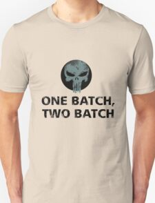 one batch,two batch penny and dime T-Shirt