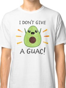 I don't give a guac! Classic T-Shirt