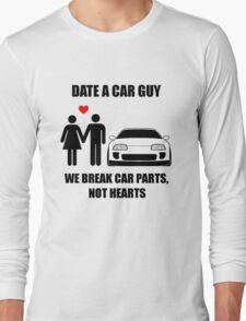 Date a car guy - We break car parts, not hearts Long Sleeve T-Shirt
