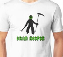 Grim Keeper! Unisex T-Shirt