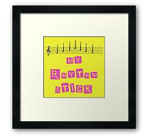 My Rhythm Stick Framed Print
