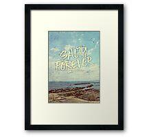 Salty Forever Vintage Sea Ocean Sky Water Quote Framed Print
