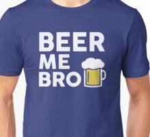 Beer Me Bro Unisex T-Shirt