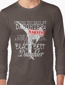 Funny Daughter Shirt Date Dating Mom Dad Martial Arts Teen Karate Taekwondo Long Sleeve T-Shirt
