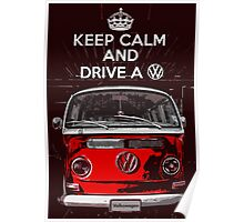 Keep calm and drive a VW Poster