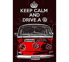 Keep calm and drive a VW Photographic Print