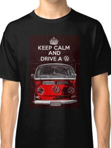 Keep calm and drive a VW Classic T-Shirt