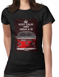Keep calm and drive a VW Womens Fitted T-Shirt