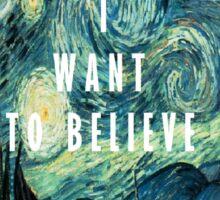 I Want To Believe - Starry Night Sticker