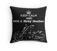 Keep Calm And Ride a Harley Davidson Throw Pillow