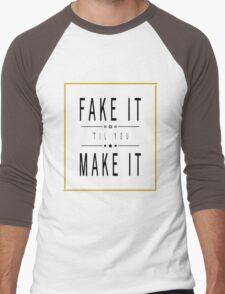 Fake It 'Til You Make It Men's Baseball ¾ T-Shirt