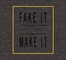 Fake It 'Til You Make It Unisex T-Shirt