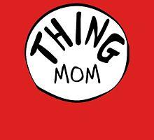 thing Mom logo Unisex T-Shirt