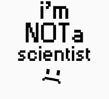 I'm Not A Scientist! Classic T-Shirt