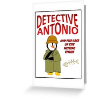 Detective Antonio and the Case of the Missing Fishie Greeting Card