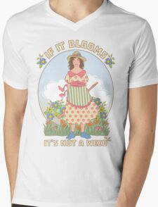 If it Blooms It's Not a Weed, garden girl Mens V-Neck T-Shirt