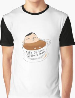 LIFE WITHOUT COFFEE IS DEATH  Graphic T-Shirt