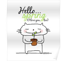 Hello spring !! (I love you, too) / cat doodles Poster