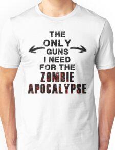 The Only Guns I Need Unisex T-Shirt