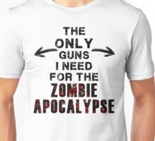 The Only Guns I Need Unisex T-Shirt
