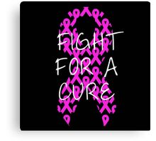 Fight For a Cure - Pink Canvas Print