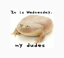 It is Wednesday my dudes Unisex T-Shirt