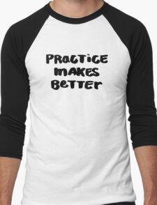 Practice Makes Better Men's Baseball ¾ T-Shirt