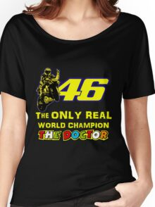 Valentino Rossi 46: The only real 2015 World Champion MotoGp Women's Relaxed Fit T-Shirt