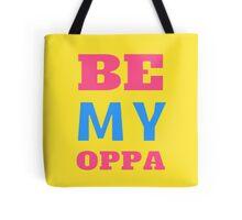 BE MY OPPA Tote Bag